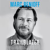 Trailblazer: The Power of Business as the Greatest Platform for Change Audiobook, by Marc Benioff, Monica Langley