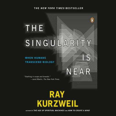 The Singularity Is Near: When Humans Transcend Biology Audiobook, by