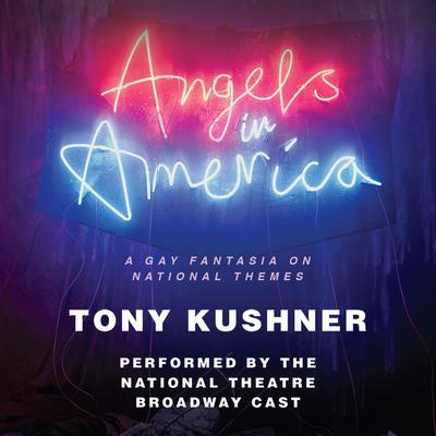 Angels in America: A Gay Fantasia on National Themes Audiobook, by Andrew Garfield
