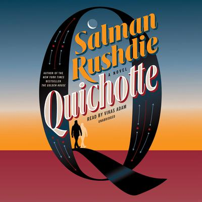 Quichotte: A Novel Audiobook, by Salman Rushdie