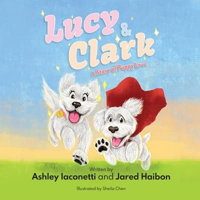 Lucy & Clark: A Story of Puppy Love Audiobook, by Ashley Iaconetti