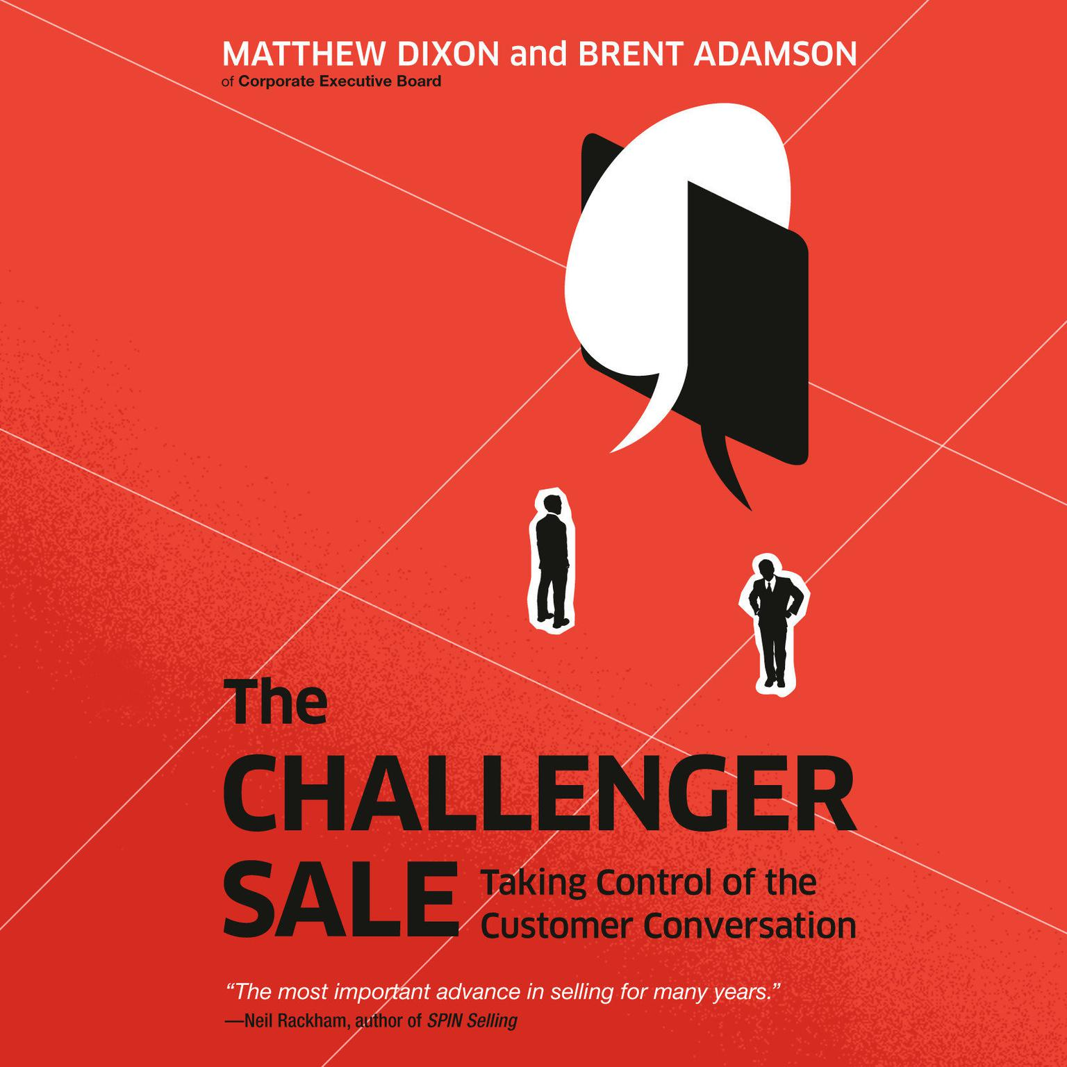 Printable The Challenger Sale: Taking Control of the Customer Conversation Audiobook Cover Art
