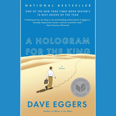 A Hologram for the King: A Novel Audiobook, by Dave Eggers