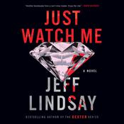 Just Watch Me: A Novel Audiobook, by Jeff Lindsay