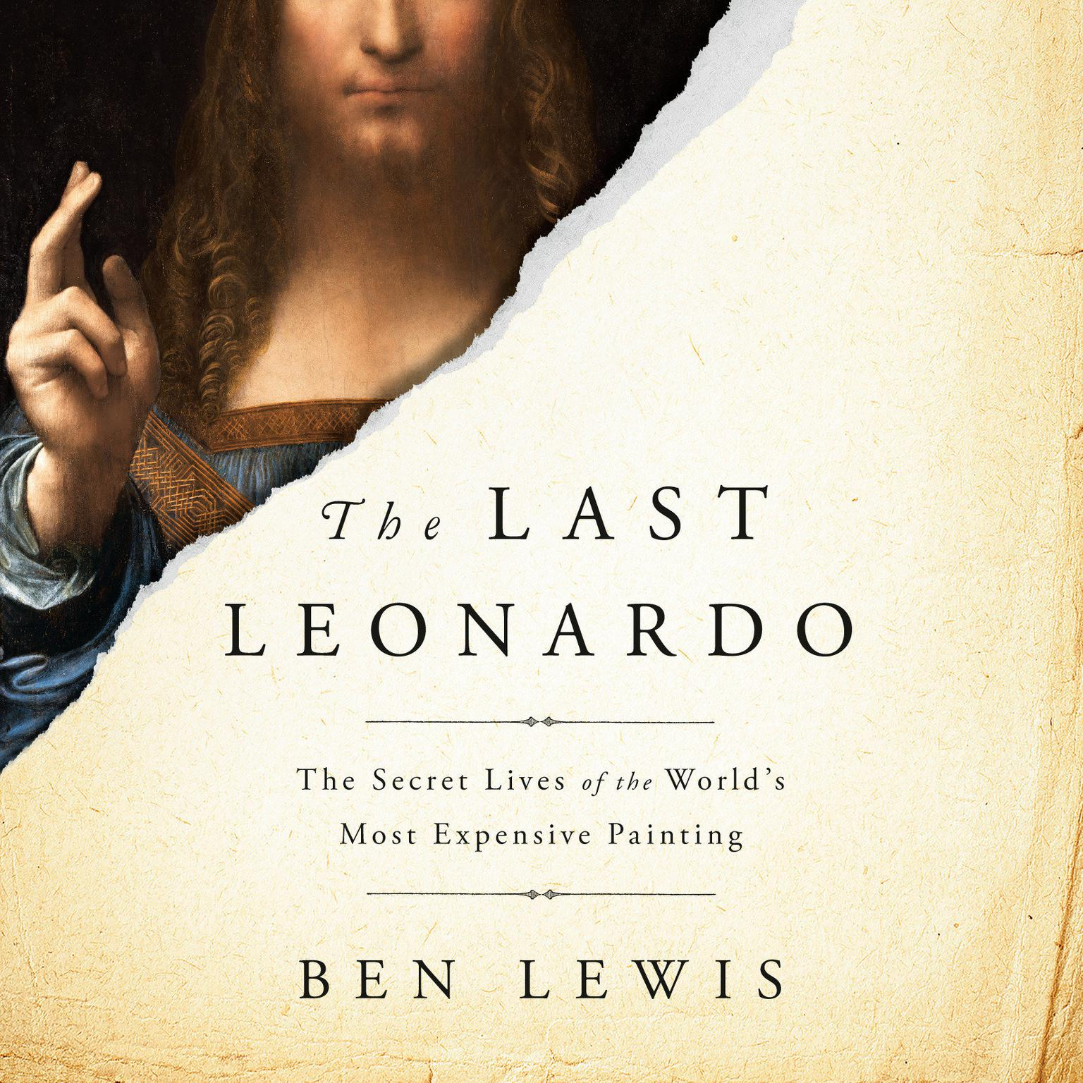 Printable The Last Leonardo: The Secret Lives of the World's Most Expensive Painting Audiobook Cover Art
