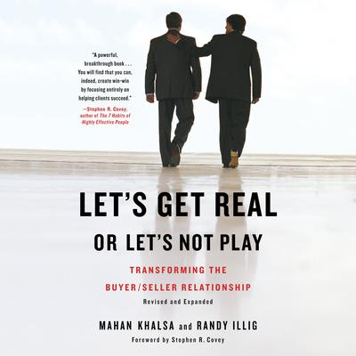 Lets Get Real or Lets Not Play: Transforming the Buyer/Seller Relationship Audiobook, by Mahan Khalsa