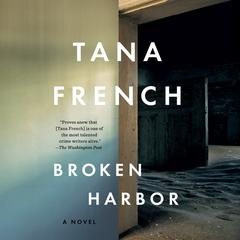 Broken Harbor: A Novel Audiobook, by Tana French