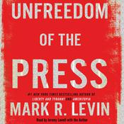 Unfreedom of the Press Audiobook, by Mark R. Levin