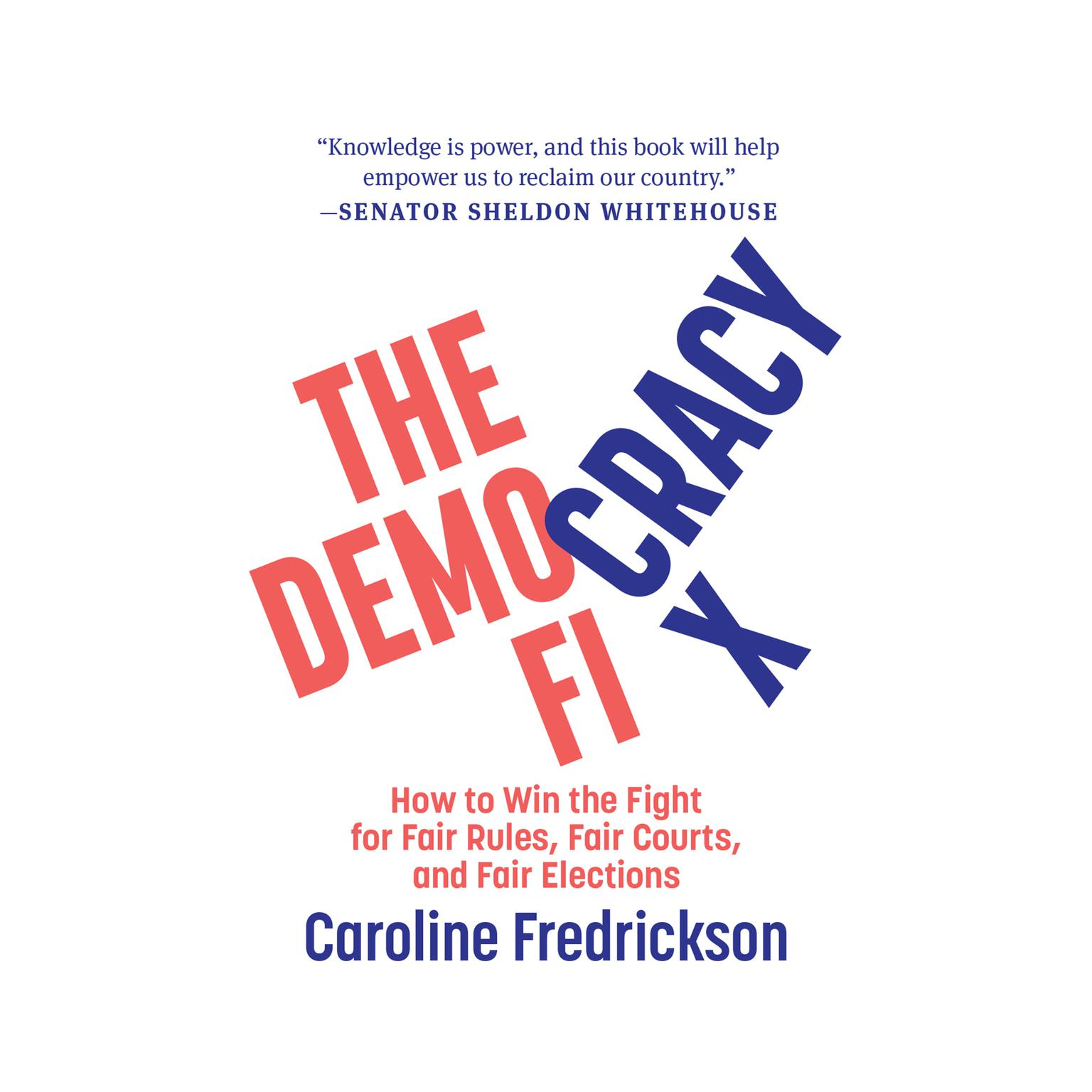 Printable The Democracy Fix : How to Win the Fight for Fair Rules, Fair Courts, and Fair Elections Audiobook Cover Art