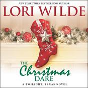 The Christmas Dare: A Twilight, Texas Novel Audiobook, by Lori Wilde