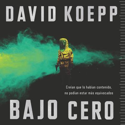 Cold Storage  Bajo cero (Spanish edition) Audiobook, by David Koepp