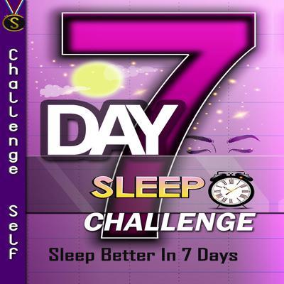 7-Day Sleep Challenge Audiobook, by Challenge Self