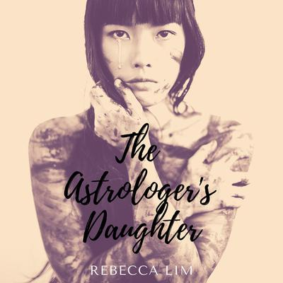 The Astrologers Daughter Audiobook, by Rebecca Lim