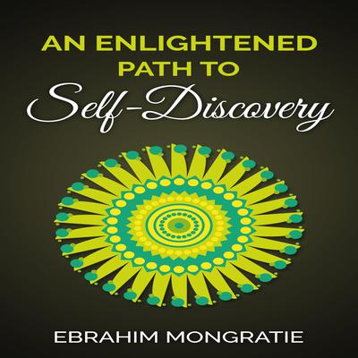 An Enlightened Path to Self Discovery  Audiobook, by Ebrahim Mongratie