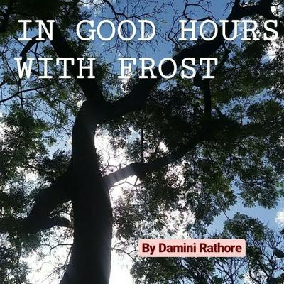 IN GOOD HOURS WITH FROST Audiobook, by Damini Rathore