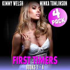 First Timers 4-Pack - Books 1 - 4:  (Virgin Erotica) Audiobook, by Kimmy Welsh