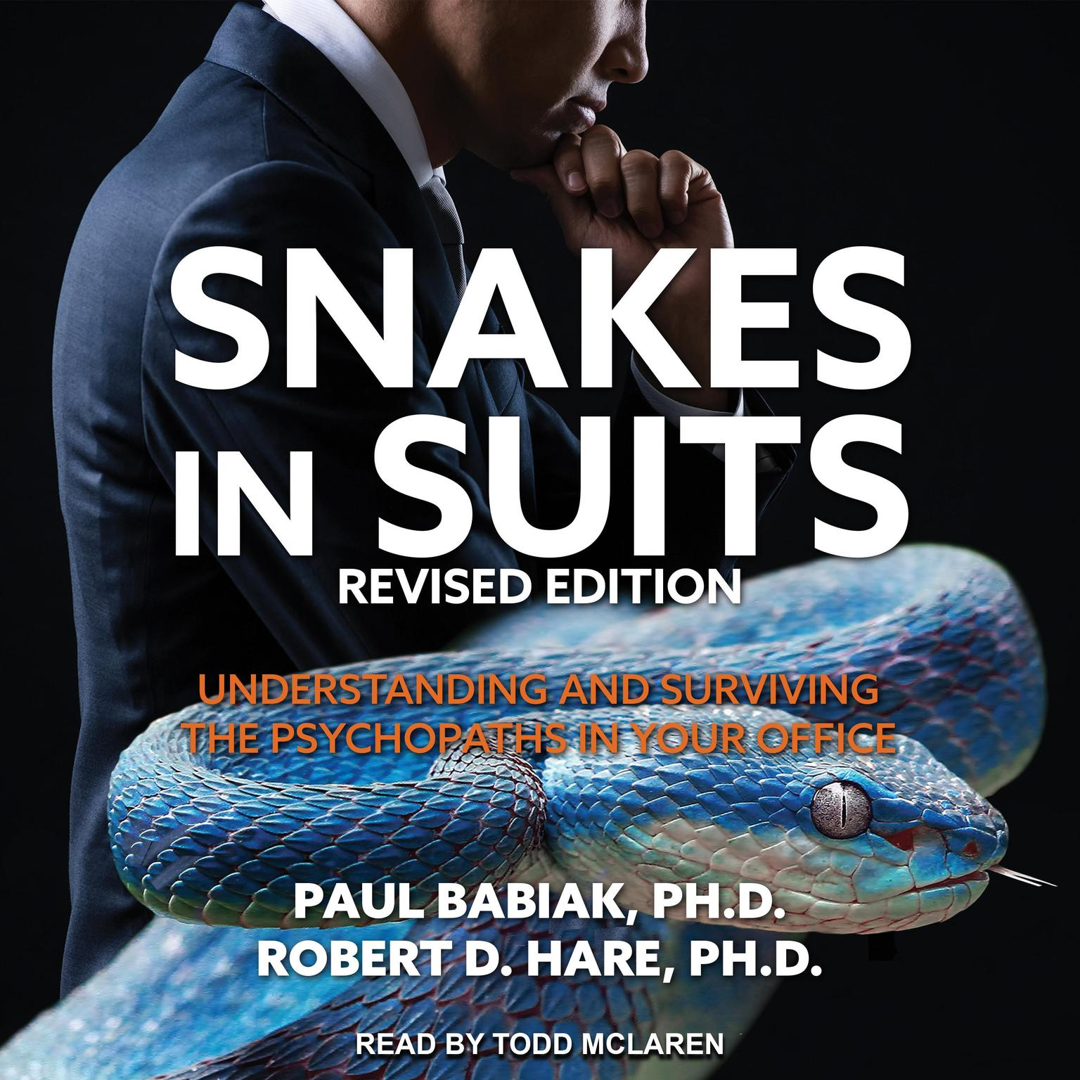 Printable Snakes in Suits, Revised Edition: Understanding and Surviving the Psychopaths in Your Office Audiobook Cover Art