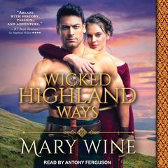 Wicked Highland Ways Audiobook, by Mary Wine