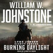 Burning Daylight Audiobook, by J. A. Johnstone, William W. Johnstone