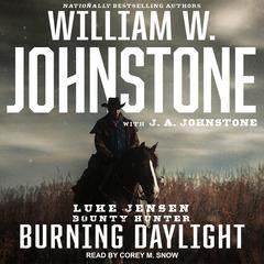 Burning Daylight Audiobook, by J. A. Johnstone, William W. Johnstone