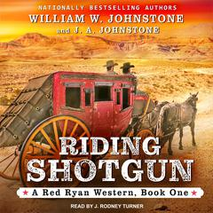 Riding Shotgun Audiobook, by J. A. Johnstone, William W. Johnstone