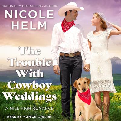 The Trouble With Cowboy Weddings Audiobook, by