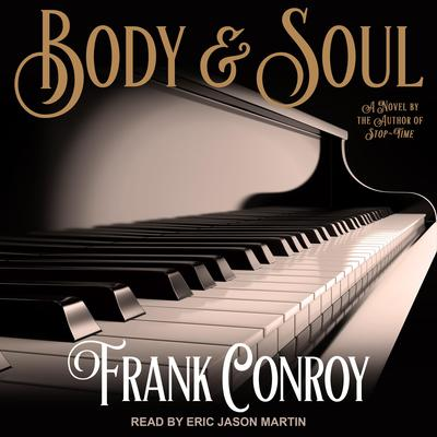 Body & Soul Audiobook, by Frank Conroy