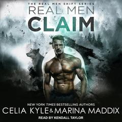 Real Men Claim Audiobook, by Celia Kyle, Marina Maddix