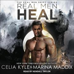 Real Men Heal Audiobook, by Celia Kyle, Marina Maddix