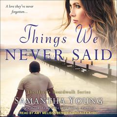 Things We Never Said: A Harts Boardwalk Novel Audiobook, by Samantha Young