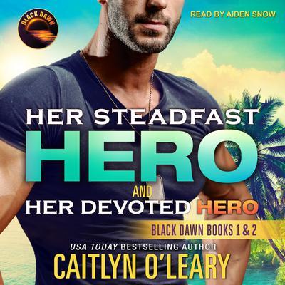 Her Steadfast HERO & Her Devoted HERO Audiobook, by Caitlyn O'Leary