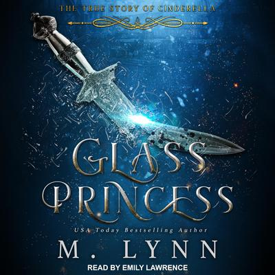 Glass Princess Audiobook, by M. Lynn