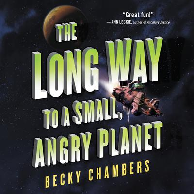 The Long Way to a Small, Angry Planet Audiobook, by Becky Chambers