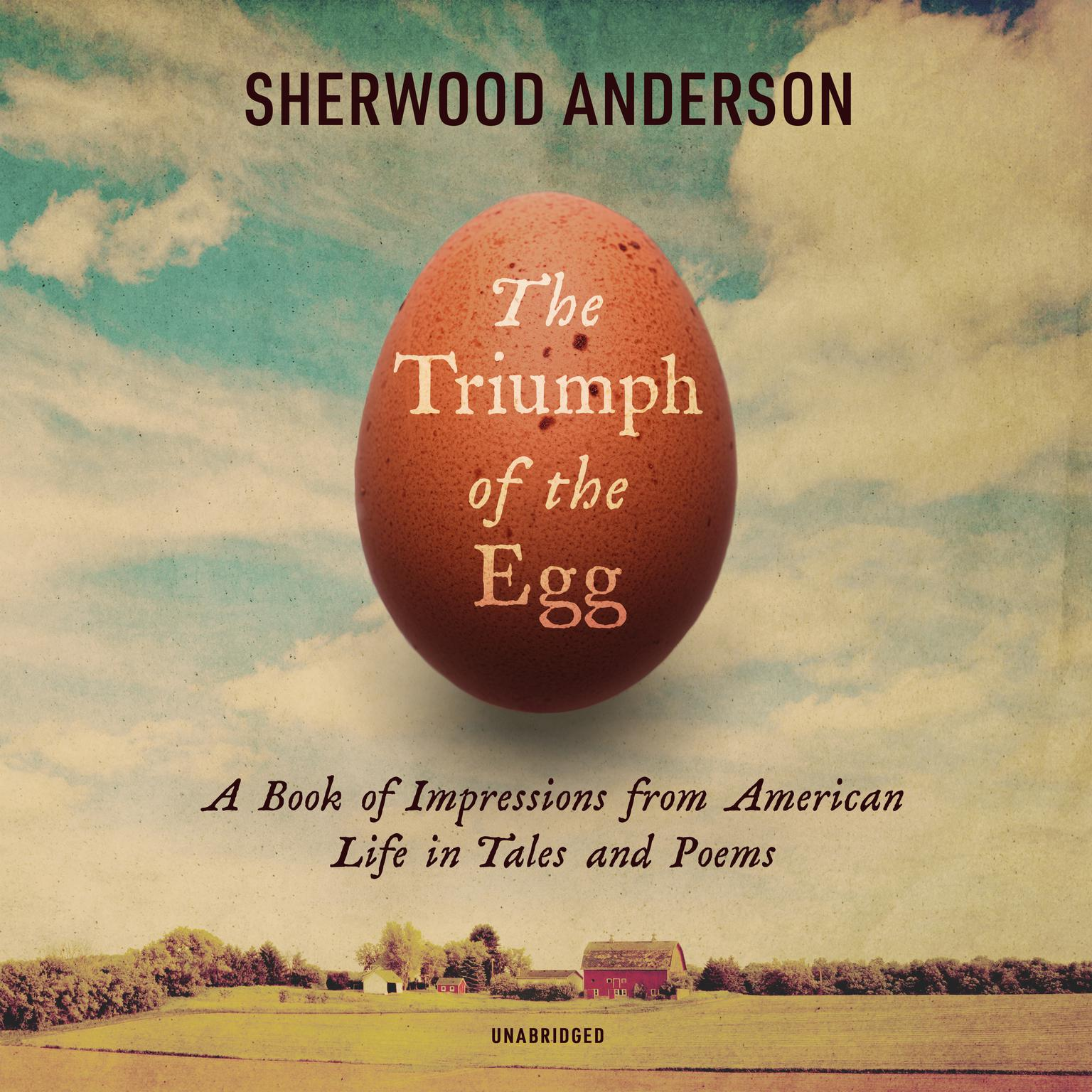 Printable The Triumph of the Egg: A Book of Impressions from American Life in Tales and Poems Audiobook Cover Art