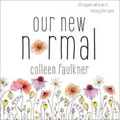 Our New Normal Audiobook, by Colleen Faulkner