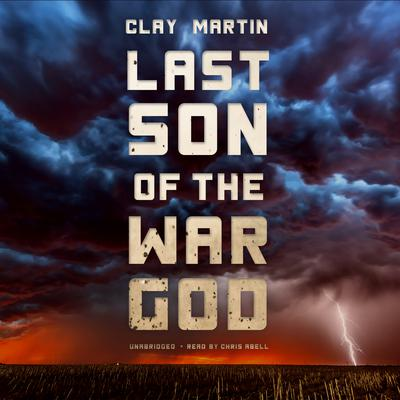 Last Son of the War God Audiobook, by Clay Martin