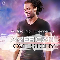 American Love Story Audiobook, by Adriana Herrera