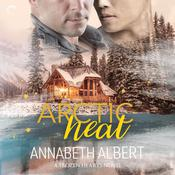 Arctic Heat Audiobook, by Annabeth Albert
