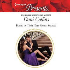 Bound by Their Nine-Month Scandal Audiobook, by Dani Collins