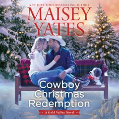 Cowboy Christmas Redemption Audiobook, by Maisey Yates