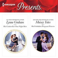 His Cinderellas One-Night Heir & His Forbidden Pregnant Princess Audiobook, by Lynne Graham, Maisey Yates