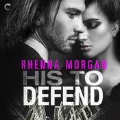 His to Defend Audiobook, by Rhenna Morgan