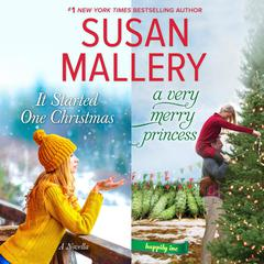 It Started One Christmas & A Very Merry Princess Audiobook, by Susan Mallery