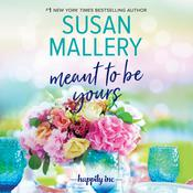 Meant to Be Yours Audiobook, by Susan Mallery