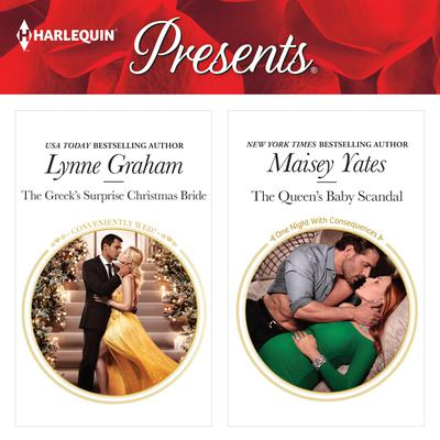 The Greek's Surprise Christmas Bride & The Queen's Baby Scandal Audiobook, by Lynne Graham