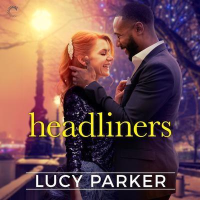 Headliners Audiobook, by Lucy Parker