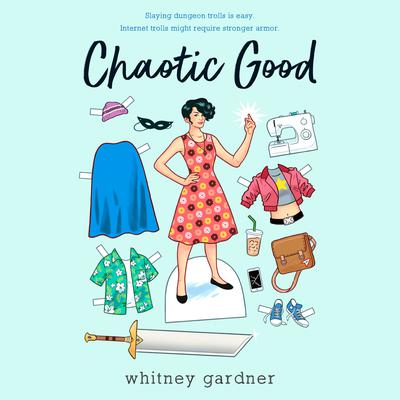Chaotic Good Audiobook, by Whitney Gardner