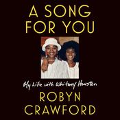 A Song for You: My Life with Whitney Houston Audiobook, by Robyn Crawford