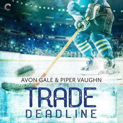 Trade Deadline Audiobook, by Avon Gale