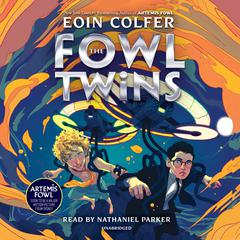 The Fowl Twins Audiobook, by Eoin Colfer
